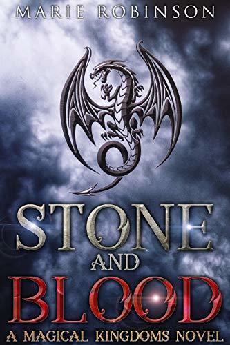 Stone and Blood: A Magical Kingdoms Fantasy Romance Novel