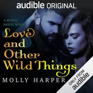Love and Other Wild Things (Mystic Bayou, #2)