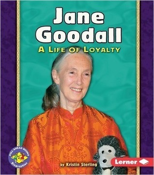 Jane Goodall: A Life of Loyalty (Pull Ahead Books: Biographies)