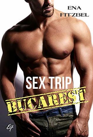 Sex Trip - Bucarest: No limit