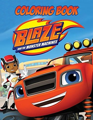 Blaze and the Monster Machines Coloring Book: One of the Best Coloring Book for Kids and Adults, Mini Coloring Book for Little Kids, Activity Book for All Family Members