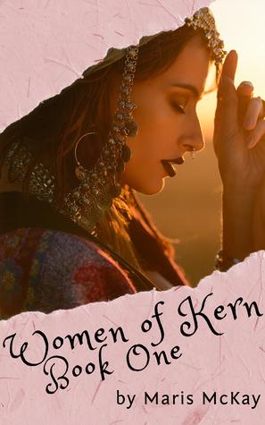 Women of Kern: Book One (Women of Kern, #1)