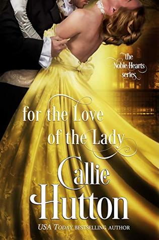 For the Love of the Lady (The Noble Hearts #4)