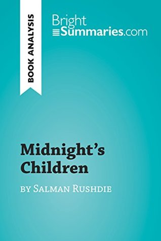 Midnight's Children by Salman Rushdie (Book Analysis): Detailed Summary, Analysis and Reading Guide (BrightSummaries.com)