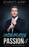 Total Abandonment (Unbearable Passion, #4)