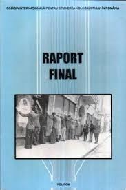Raport final / Comisia Internațională pentru Studierea Holocaustului în România