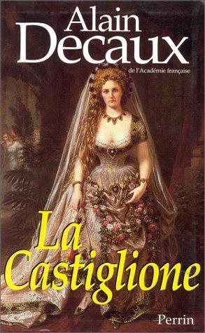 La Castiglione: Dame de Coeur de L'Europe