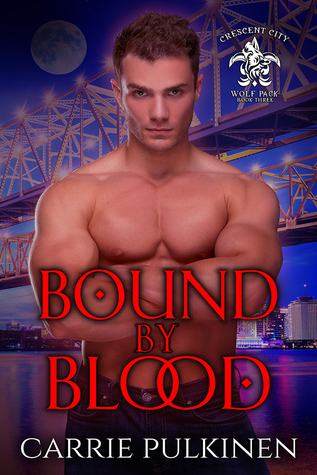 Bound by Blood (Crescent City Wolf Pack, #3)