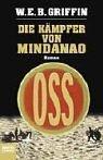 Die OSS- Saga. Die Kämpfer von Mindanao.