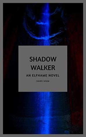 Shadow Walker: An Elfhame Novel