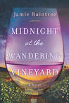 Midnight at the Wandering Vineyard