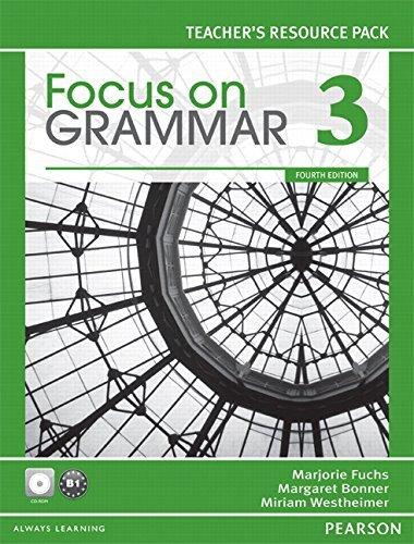 Focus on Grammar 3: Teacher's Resource, 4th Edition