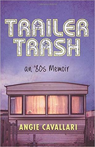 Trailer Trash: an '80s Memoir
