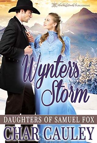 Wynter's Storm (Daughters of Samuel Fox Book 4)