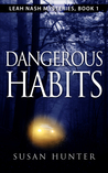 Dangerous Habits (Leah Nash Mysteries, #1)