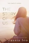 The Story of Us: The Complete Series (The Story of Us, #1-3)