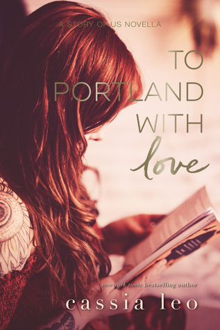 To Portland, with Love (The Story of Us, #3.5)