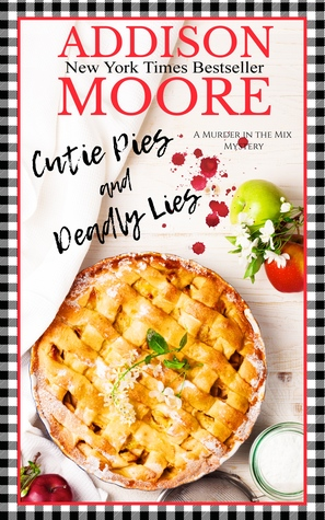 Cutie Pies and Deadly Lies (MURDER IN THE MIX 1)