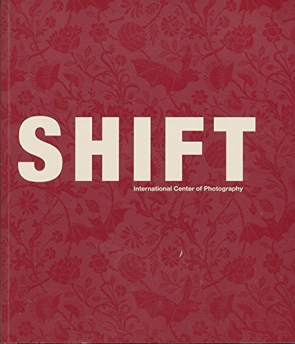 Shift - International Center of Photography (Vol 4, 2009)