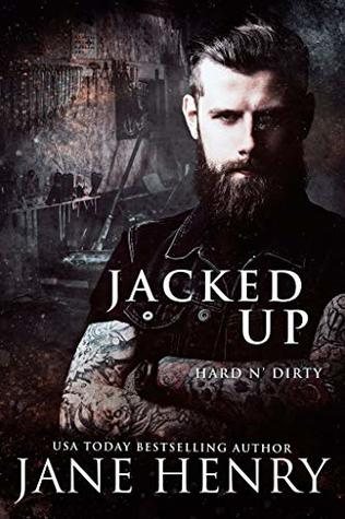 Jacked Up (Hard n' Dirty #6)