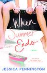 When Summer Ends by Jessica Pennington