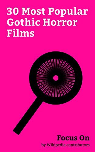 Focus On: 30 Most Popular Gothic Horror Films: Crimson Peak, Nosferatu, Sleepy Hollow (film), Bram Stoker's Dracula, The Woman in Black (2012 film), The ... (film), The Haunting (1963 film), etc.