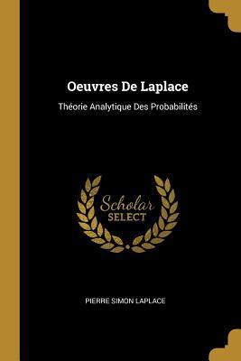 Oeuvres de Laplace: Th�orie Analytique Des Probabilit�s