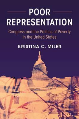 Poor Representation: Congress and the Politics of Poverty in the United States