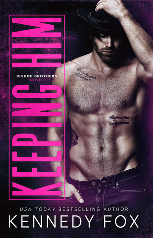Keeping Him (Bishop Brothers, #4)