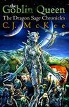 The Goblin Queen: The Dragon Sage Chronicles
