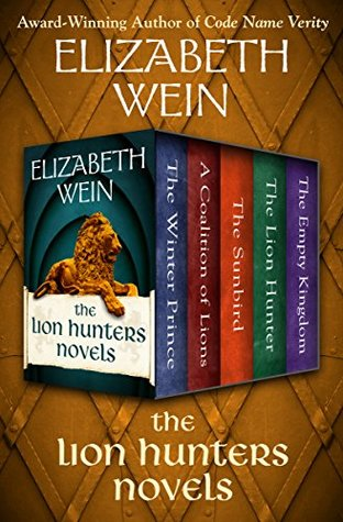 The Lion Hunters Novels: The Winter Prince, A Coalition of Lions, The Sunbird, The Lion Hunter, and The Empty Kingdom