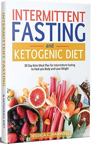 Intermittent Fasting And Ketogenic Diet 30 Day Keto Meal Plan For