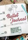 Bullet Journal für Einsteiger by Claudia Böhm
