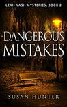 Dangerous Mistakes (Leah Nash Mysteries, #2)