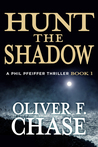 Hunt the Shadow A Phil Pfeiffer Thriller Book 1