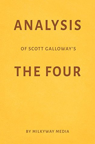 Analysis of Scott Galloway's The Four by Milkyway Media