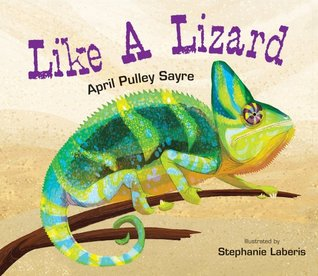 Like a Lizard by April Pulley Sayre