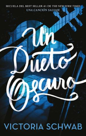 Un dueto oscuro (Monsters of Verity, #2)