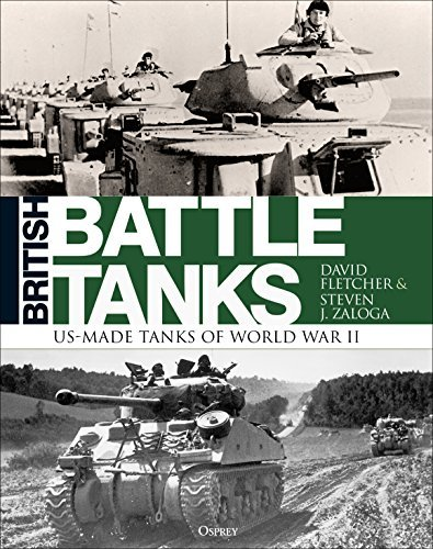 British Battle Tanks: American-made World War II Tanks