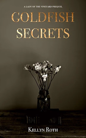 Goldfish Secrets (The Lady of the Vineyard, #0.8)