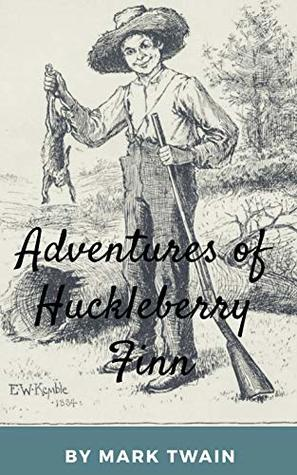 The Adventures of Huckleberry Finn (With Photos): Annotated Version