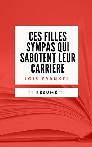 CES FILLES SYMPAS QUI SABOTENT LEUR CARRIERE: Résumé en Français