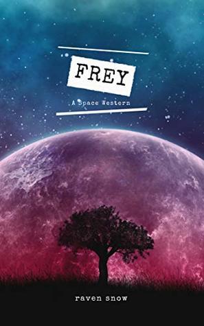 FREY: A Space Western