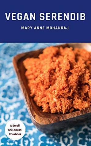 Vegan Serendib: A Small Sri Lankan Cookbook