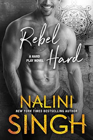 Book Review: Rebel Hard by Nalini Singh
