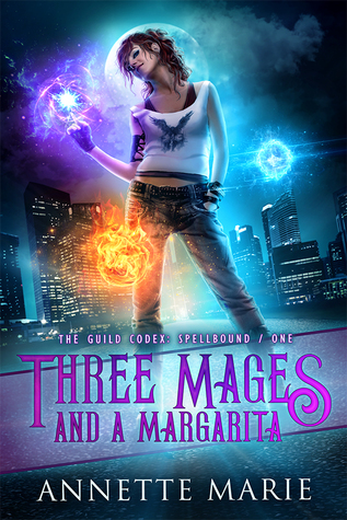 Three Mages and a Margarita (The Guild Codex: Spellbound, #1)