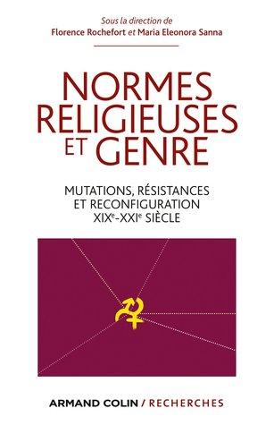Normes religieuses et genre : mutations, résistances et reconfigurations, XIXe-XXIe siècle