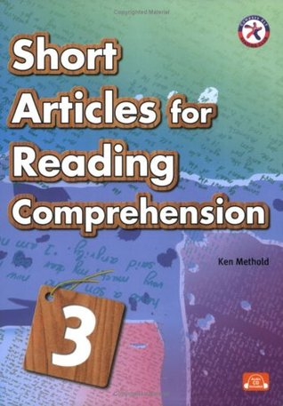 Short Articles for Reading Comprehension 3 (Intermediate Level w/Audio CD; Non-fiction passages; Reading-to-Learn Transition Stage)