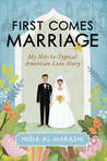 First Comes Marriage by Huda  Al-Marashi