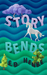 Story Bends by Sheala Dawn Henke
